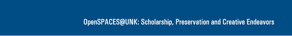 OpenSPACES@UNK: Scholarship, Preservation, and Creative Endeavors