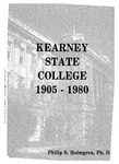 Kearney State College 1905-1980: A History of the first seventy-five years by Philip S. Holmgren